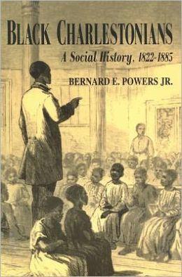 Black Charlestonians: A Social History, 1822-1885