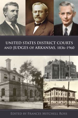 United States District Courts and Judges of Arkansas, 1836-1960