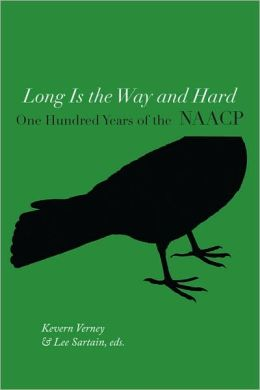 Long Is the Way and Hard: One Hundred Years of the NAACP