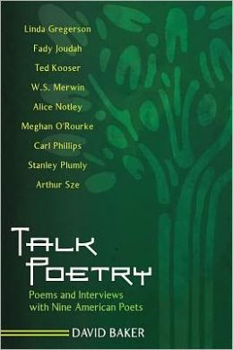 Talk Poetry: Poems and Interviews with Nine American Poets