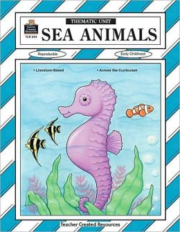 Sea Animals: A Thematic Unit