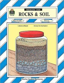 Rocks and Soil (Thematic Unit Series)