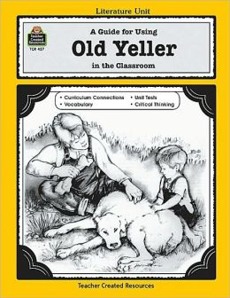 Old Yeller; A Literature Unit
