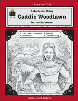 A Guide for Using Caddie Woodlawn in the Classroom