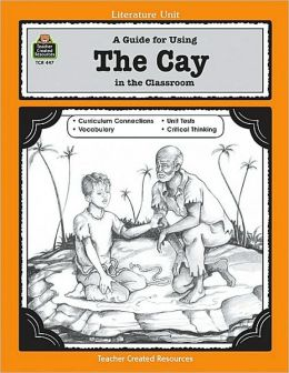 The Cay: Literature Unit: A Guide for Using The Cay in the Classroom
