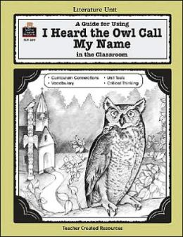 I Heard the Owl Call My Name (Teachers Edition)