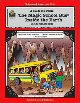 A Guide for Using The Magic School Bus Inside the Earth