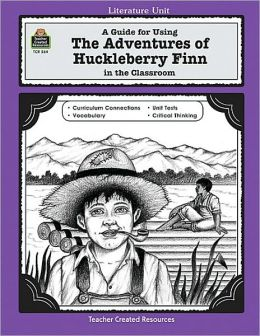 The Adventures of Huckleberry Finn: Literature Unit