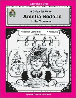 A Guide for Using Amelia Bedelia in the Classroom
