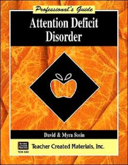 Attention Deficit Disorder: A Professional's Guide