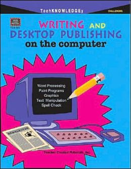 Writing and Desktop Publishing on the Computer