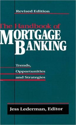 The Handbook Of Mortgage Banking