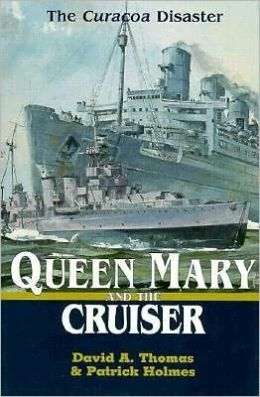 Queen Mary and the Cruiser: The Curacoa Disaster
