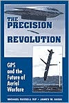 Precision Revolution: GPS and the Future of Aerial Warfare