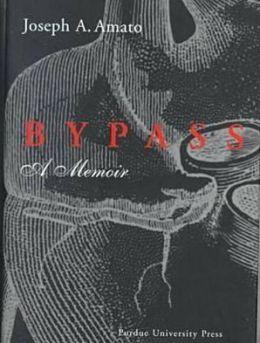 Bypass: A Memoir by Joseph A. Amato