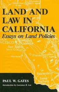 Land and Law in California: Essays on Land Policies