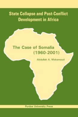 State Collapse and Post-Conflict Development in Africa: The Case of Somalia, 1960-2001