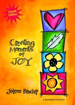 Creating Moments of Joy: A Journal for Caregivers