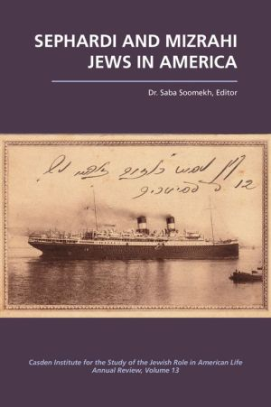 Sephardi and Mizrahi Jews in America, Volume 13