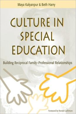 Culture in Special Education: Building Reciprocal Family-Professional Relationships