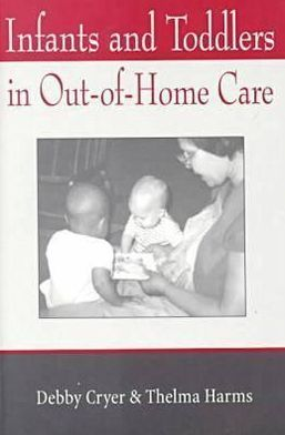 Infants and Toddlers in Out- of- Home Care