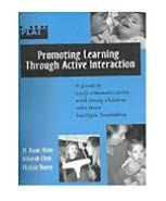Promoting Learning Through Active Interaction Guide: A Guide to Early Communication with Young Children Who Have Multiple Disablities