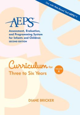 AEPS Volume 4, Curriculum, Three to Six: Curriculum for Three to Six Years
