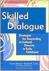 Skilled Dialogue: Strateies for Responding to Cultural Diversity in Early Childhood
