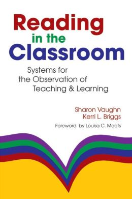 Reading in the Classroom: Systems for Observing Teaching and Learning