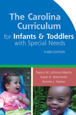 The Carolina Curriculum for Infants and Toddlers with Special Needs