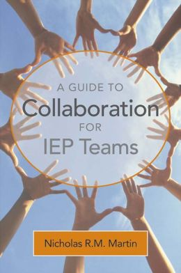 A Guide to Collaboration for IEP Teams