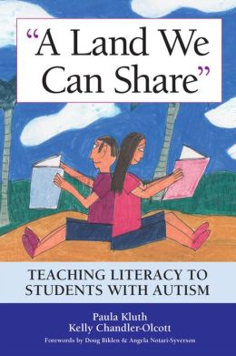 A Land We Can Share:Teaching Literacy to Students with Autism