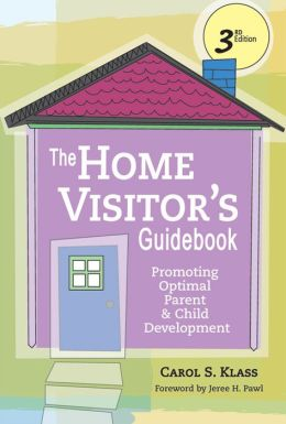 Home Visitor's Guidebook: Promoting Optimal Parent and Child Development
