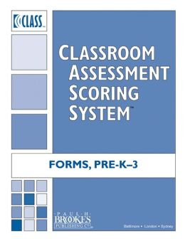 Classroom Assessment Scoring System (CLASS) Forms, Pre-K -3: Package of 10 Forms