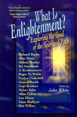 What is Enlightenment?: Exploring the Goal of the Spiritual Path