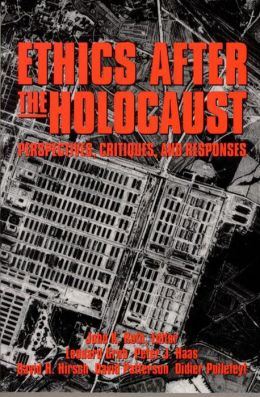 Ethics after the Holocaust: Perspectives, Critiques and Responses