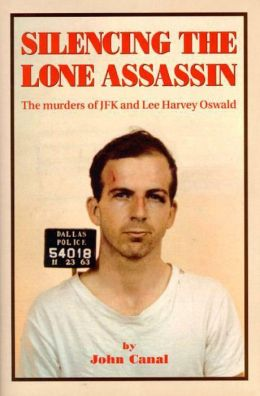 Silencing the Lone Assassin: The Murders of JFK and Lee Harvey Oswald