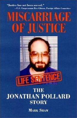 Miscarriage of Justice: The Jonathan Pollard Story