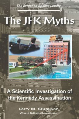 The JFK Myths: A Scientific Investigation of the Kennedy Assassination