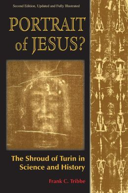 Portrait of Jesus?: The Shroud of Turin in Science and History