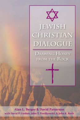 Jewish-Christian Dialogue: Drawing Honey from the Rock