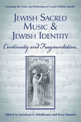 Jewish Sacred Music and Jewish Identity: Continuity and Fragmentation
