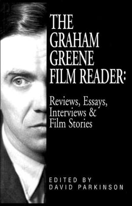 The Graham Greene Film Reader: Reviews, Essays, Interviews and Film Stories