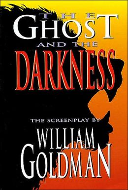 The Ghost and the Darkness: The Screenplay