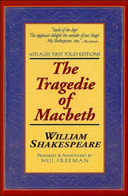 The Tragedie of Macbeth (Applause First Folio Editons)