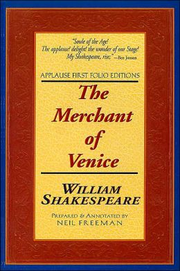 The Merchant of Venice (Applause First Folio Editions)