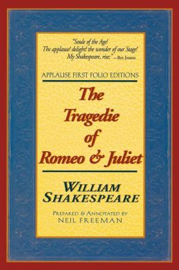 The Tragedie of Romeo and Juliet (Applause First Folio Editons)
