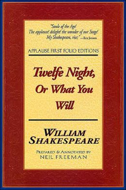Twelfe Night, or What You Will (Applause First Folio Editions)