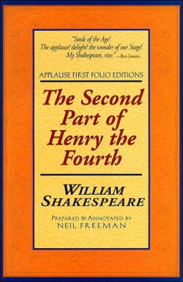 The Second Part of Henry the Fourth (Applause First Folio Editions)