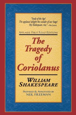The Tragedy of Coriolanus (Applause First Folio Editions)